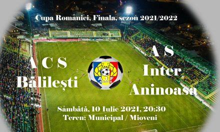 Sâmbătă e programată finala Cupei României, dintre ACS Bălileşti şi AS Inter Aninoasa
